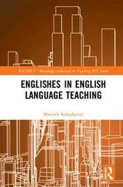 Englishes in English Language Teaching by Marzieh Sadeghpour