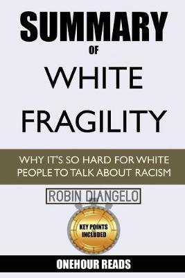 Summary Of White Fragility by Onehour Reads