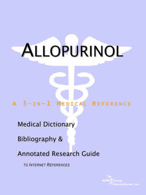 Allopurinol - A Medical Dictionary, Bibliography, and Annotated Research Guide to Internet References by ICON Health Publications image