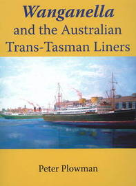 Wanganella and the Australian Trans Tasman Liner by Peter Plowman image