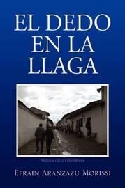 El Dedo En La Llaga by Efrain Aranzazu Morissi