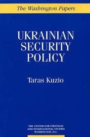 Ukrainian Security Policy by Taras Kuzio