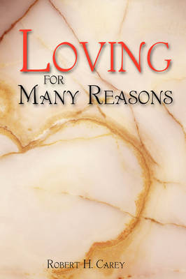 Loving for Many Reasons by Robert H. Carey image