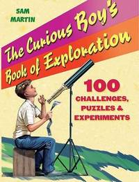 The Curious Boy's Book of Exploration by Sam Martin image