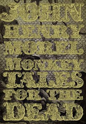Monkey Tales for the Dead by John Henry Morel