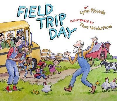 Field Trip Day by Lynn Plourde