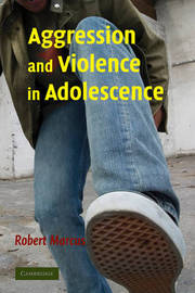Aggression and Violence in Adolescence by Robert F. Marcus image