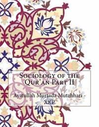 Sociology of the Qur'an Part II by Ayatullah Murtada Mutahhari - Xkp image