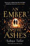 An Ember in the Ashes (an Ember in the Ashes, Book 1) by Sabaa Tahir