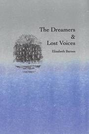 The Dreamers & Lost Voices by Elizabeth Barnes