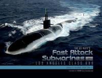 The US Navyas Fast Attack Submarines, Vol.1 by James C Goodall