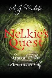 Nelkie's Quest by A J Profeta