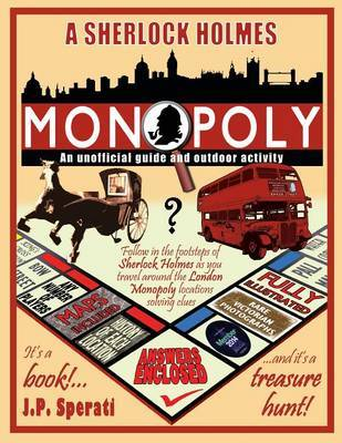 A Sherlock Holmes Monopoly - An Unofficial Guide and Outdoor Activity (Standard B&w Edition) by J. P. Sperati image