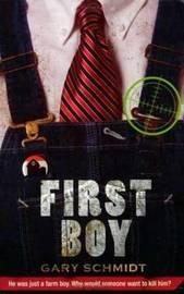 First Boy by Gary D. Schmidt