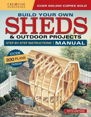 Build Your Own Shed and Outdoor Projects by Design America Inc