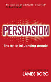 Persuasion: The Art of Influencing People by James Borg image