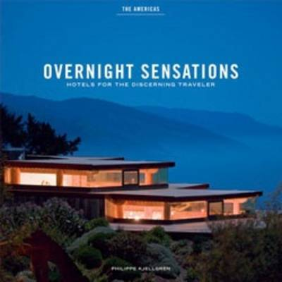 Overnight Sensations: the Americas by Phillipe Kjellgren