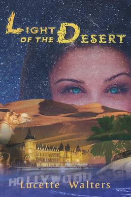 Light of the Desert by Lucette Walters