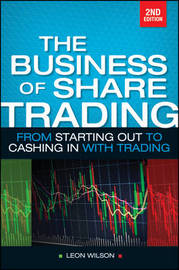 Business of Share Trading by Leon Wilson