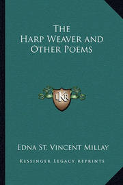 The Harp Weaver and Other Poems by Edna St.Vincent Millay
