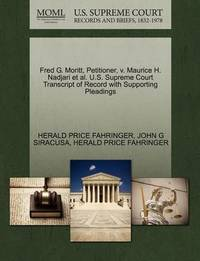 Fred G. Moritt, Petitioner, V. Maurice H. Nadjari et al. U.S. Supreme Court Transcript of Record with Supporting Pleadings by Herald Price Fahringer