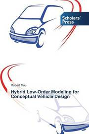 Hybrid Low-Order Modeling for Conceptual Vehicle Design by Mau Robert