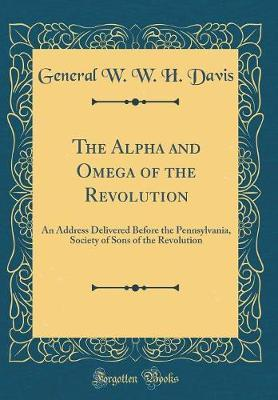 The Alpha and Omega of the Revolution by General W W H Davis image