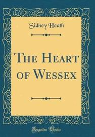 The Heart of Wessex (Classic Reprint) by Sidney Heath image