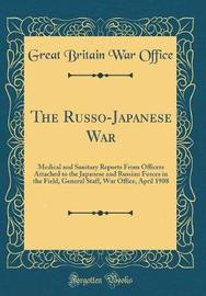 The Russo-Japanese War by Great Britain War Office