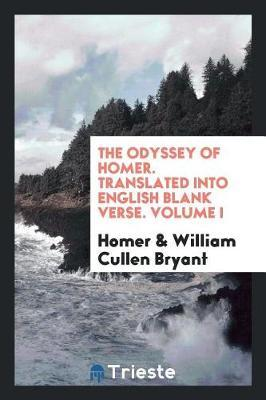 The Odyssey of Homer. Translated Into English Blank Verse. Volume I by Homer image