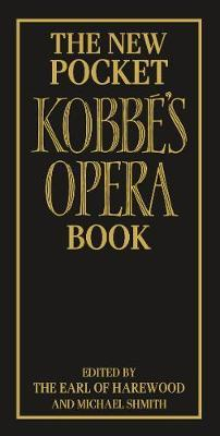 The New Pocket Kobbe's Opera Book by George Henry Hubert Lascelles Harewood
