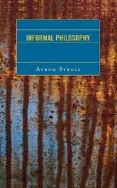 Informal Philosophy by Avrum Stroll image