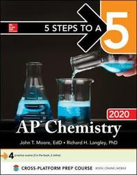 5 Steps to a 5: AP Chemistry 2020 by John T Moore