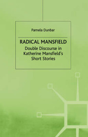 Radical Mansfield: Double Discourse in Katherine Mansfield's Short Stories by Pamela Dunbar image