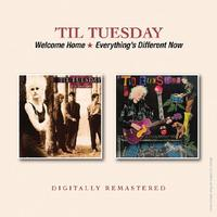 Welcome Home / Everything's Different Now by Til Tuesday
