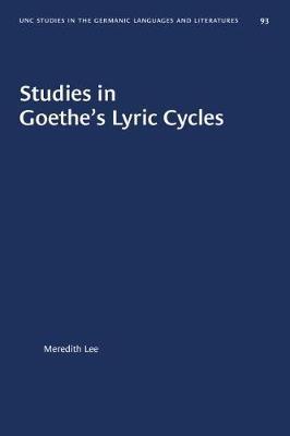 Studies in Goethe's Lyric Cycles by Meredith Lee