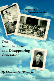 One From The Least and Disappearing Generation- A Memoir of a Depression Era Kid by Clarence G. Oliver Jr. image