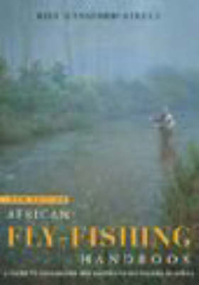 African Fly-fishing Handbook: A Guide to Freshwater and Saltwater Fly-fishing in Africa by Bill Hansford-Steele image