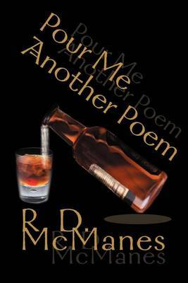 Pour Me Another Poem by R.D. McManes image
