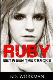 Ruby, Between the Cracks by P D Workman