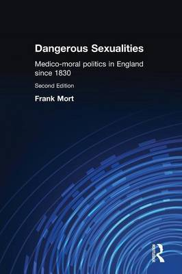 Dangerous Sexualities by Frank Mort