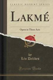 Lakme by Leo Delibes