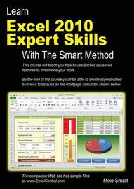 Learn Excel 2010 Expert Skills with the Smart Method by Mike Smart
