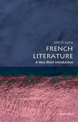 French Literature: A Very Short Introduction by John D Lyons