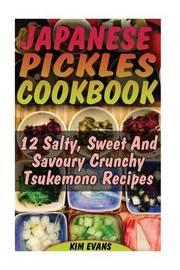 Japanese Pickles Cookbook by Kim Evans