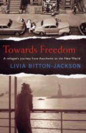 Towards Freedom by Livia Bitton Jackson image