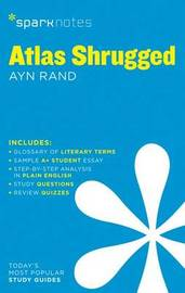 Atlas Shrugged SparkNotes Literature Guide by Sparknotes