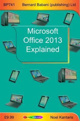 Microsoft Office 2013 Explained by Noel Kantaris