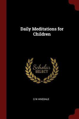 Daily Meditations for Children by G W Hinsdale image