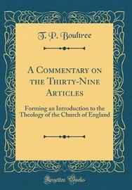 A Commentary on the Thirty-Nine Articles by T P Boultree image